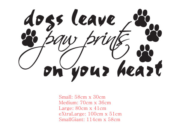 Dogs Leave Paw Prints On Your Heart Wall art vinyl decal sticker