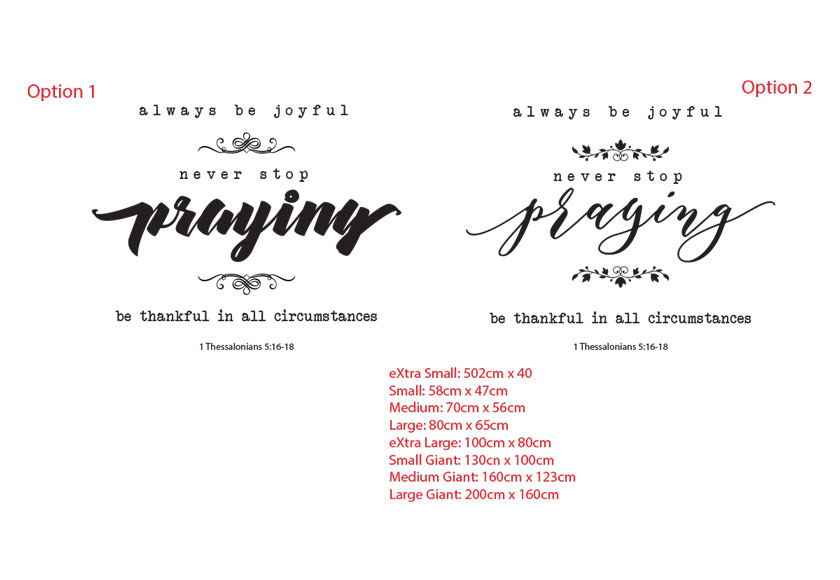 Always be joyful.<br>Never stop praying.<br>Be thankful in all circumstances<br>- 1 Thessalonians 5:16-18<br><br> Bible verse vinyl decal wall removable sticker