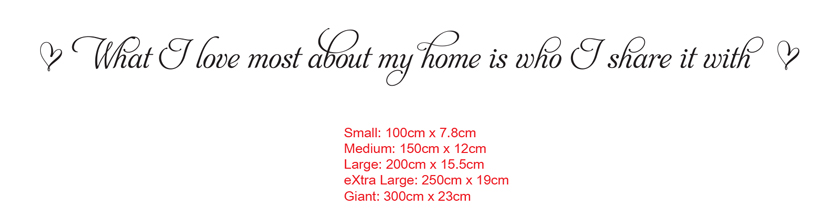 What I love most about my home is who I share it with Wall Vinyl Decal Sticker