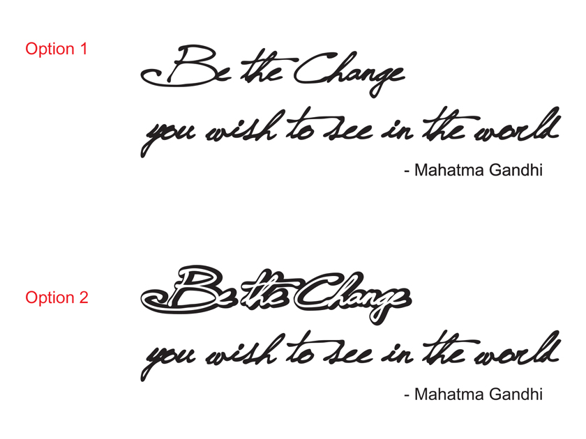 Be the change you wish to see in the world<br> Gandhi <br>inspirational Wall Art Decal Stickerr