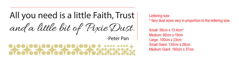 All you need is a little Faith, Trust and a little bit of Pixie Dust.-Peter Pan nursery wall decal sticker
