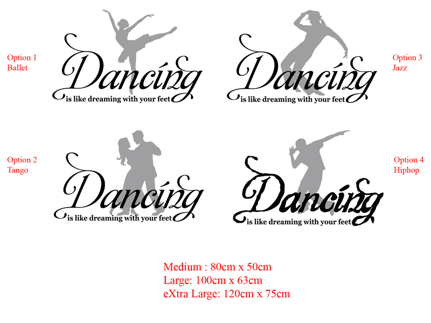 Dancing is like dreaming with your feet, Ballet, Tango, Jazz, Hiphop Wall Decal