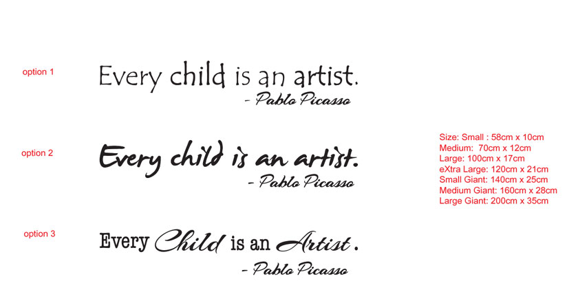 Every child is an artist. Pablo Picasso