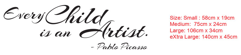 Every child is an artist. Pablo Picasso Wall Vinyl Decal Sticker
