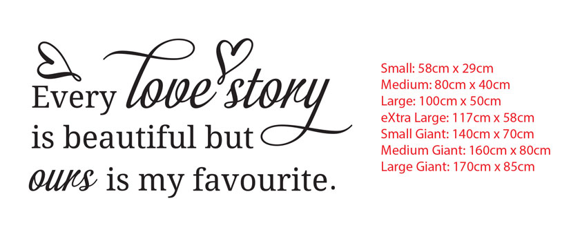 Every love story is Beautiful but ours is my favourite wall Art Decorative Vinyl Lettering Decal Sticker