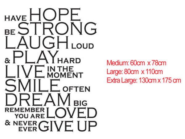 HAVE HOPE, BE STRONG, LAUGH LOUD, and PLAY HARD LIVE IN THE MOMENT,SMILE OFTEN, DREAM BIG, REMEMBER, YOU ARE LOVED and NEVER EVER GIVE UP wall art vinyl decal sticker