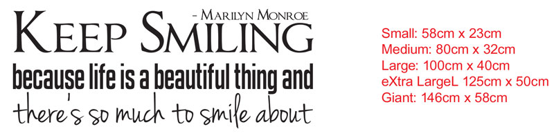 Keep Smiling, because life is a Beautiful thing and there's so much to smile about wall art decal sticker