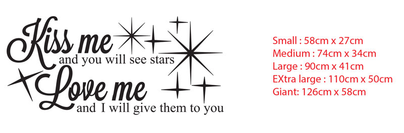 Kiss me and you will see stars, Love me and I will give them to you