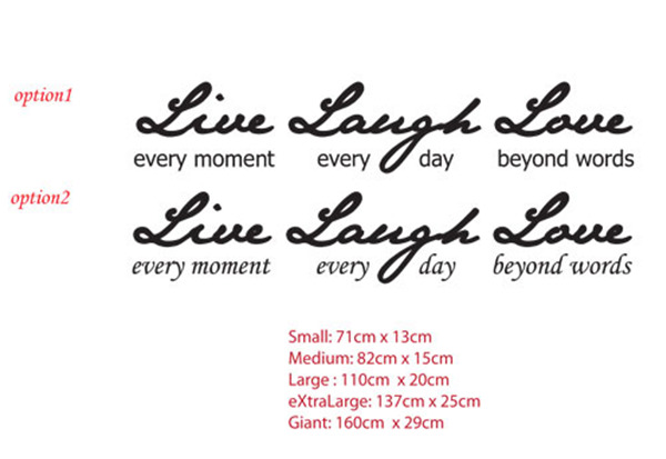 Live every moment, Laugh every day, Love beyond words<br> Wall Vinyl Decal Sticker