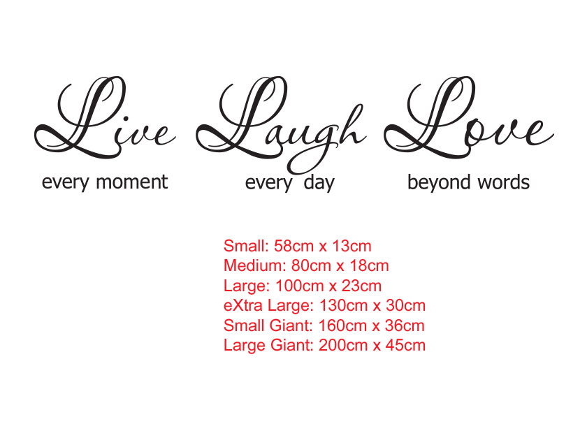 Live every moment, Laugh every day, Love beyond wordsWall Removable Sticker Vinyl Decal
