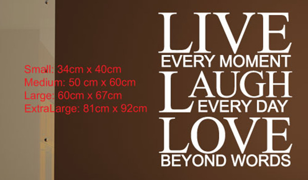 Live every moment, Laugh every day, Love beyond words wall art decal sticker