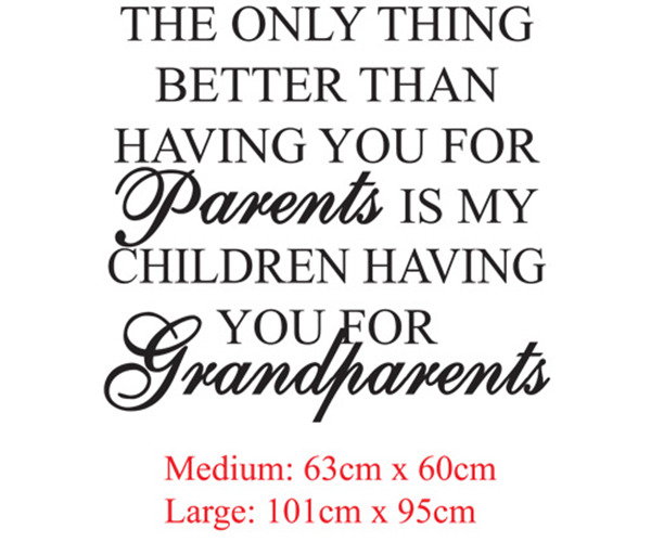 The only thing better than having you for parents is my children having you for grandparents<br>Wall Vinyl Decal Sticker