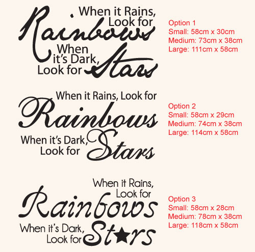When it rains Look for Rainbows when it's dark Look for Stars wall vinyl decal sticker